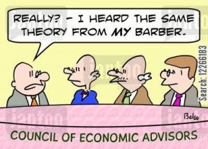 COUNCIL OF ECONOMIC ADVISORS, 'Really? -- I heard the same theory from MY barber.'