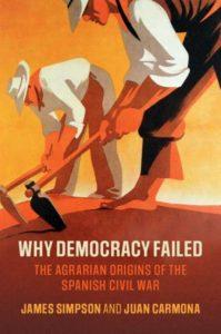 Por qué fracasó la democracia: los orígenes agrarios de la Guerra Civil Española