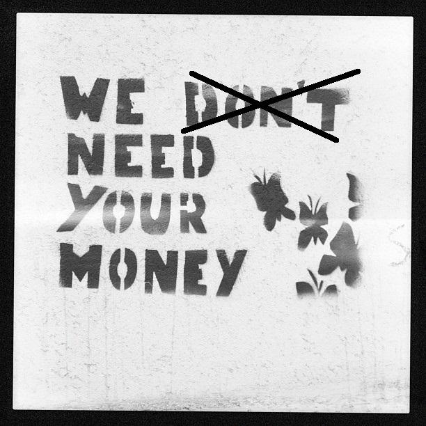 Finalmente Nada es Gratis de verdad: necesitamos dinero